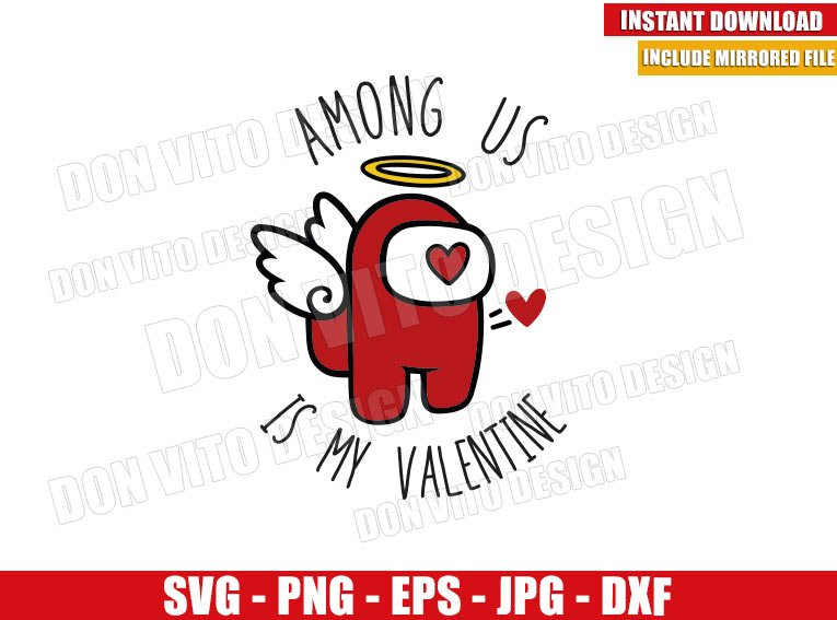 Cupid Among Us (SVG dxf png) Is My Valentine Angel Wings Cut File Cricut Silhouette Vector Clipart - Don Vito Design Store
