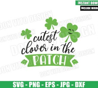 Cutest Clover in the Patch (SVG dxf png) Shamrock Irish Cut File Cricut Silhouette Vector Clipart - Don Vito Design Store