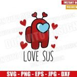 Love Sus Hearts (SVG dxf png) Among Us Game Valentine Day Cut File Cricut Silhouette Vector Clipart Design Among Us svg