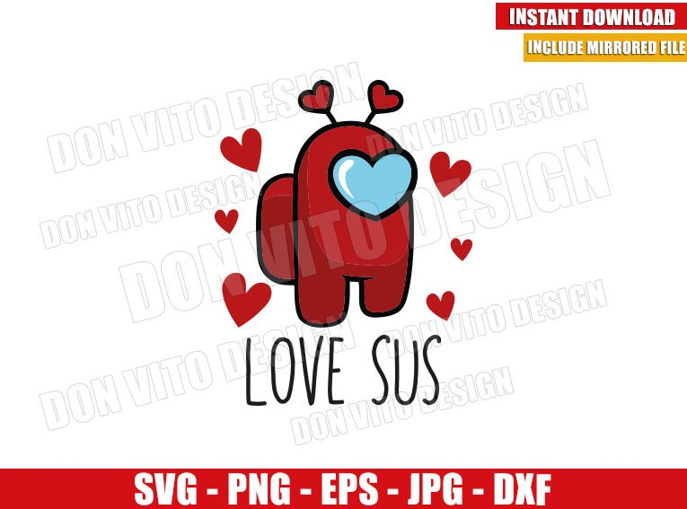 Love Sus Hearts (SVG dxf png) Among Us Game Valentine Day Cut File Cricut Silhouette Vector Clipart - Don Vito Design Store