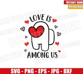 Love Is Among Us (SVG dxf png) Game Heart Valentines Day Cut File Cricut Silhouette Vector Clipart - Don Vito Design Store