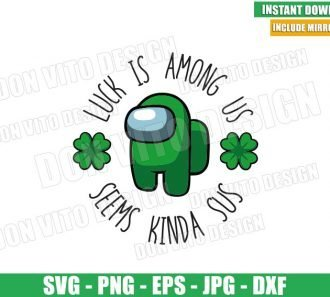 Luck is Among Us Seems Kinda Sus (SVG dxf png) St Patrick Day Cut File Cricut Silhouette Vector Clipart - Don Vito Design Store