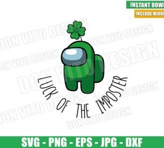Luck of the Imposter (SVG dxf png) Among us St Patrick Day Clover Cut File Cricut Silhouette Vector Clipart - Don Vito Design Store
