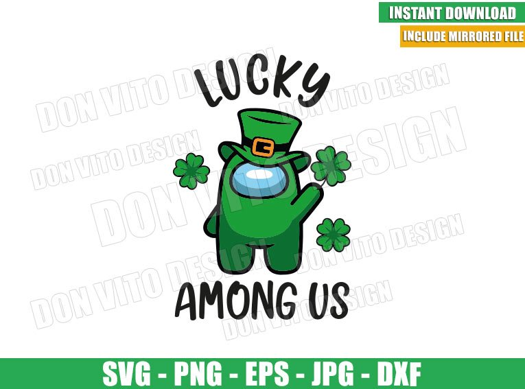 Lucky Among Us (SVG dxf png) St Patrick Day Impostor Clover Cut File Cricut Silhouette Vector Clipart - Don Vito Design Store