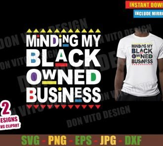 Minding My Black Owned Business (SVG dxf png) Entrepreneurs Cut File Cricut Silhouette Vector Clipart - Don Vito Design Store