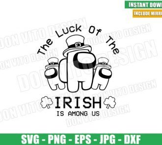 The Luck of the Irish is Among Us (SVG dxf png) St Patrick Day Cut File Cricut Silhouette Vector Clipart - Don Vito Design Store