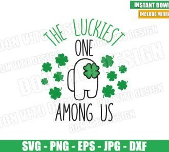 The Luckiest one Among Us (SVG dxf png) St Patrick Day Clover Cut File Cricut Silhouette Vector Clipart - Don Vito Design Store