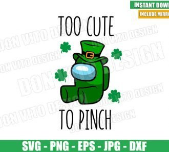 Too Cute To Pinch (SVG dxf png) Among Us St Patrick Day Impostor Cut File Cricut Silhouette Vector Clipart - Don Vito Design Store