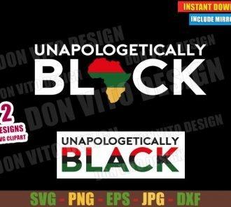 Unapologetically Black (SVG dxf png) Africa Map Black History Cut File Cricut Silhouette Vector Clipart Design - Don Vito Design Store