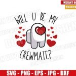 Will You Be My Crewmate (SVG dxf png) Game Imposter Valentine Day Cut File Cricut Silhouette Vector Clipart Design Among Us svg