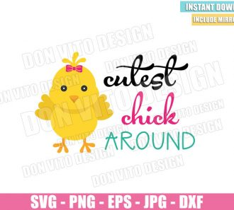 Cutest Chick around (SVG dxf png) Cute Easter Baby Chicken Bow Cut File Cricut Silhouette Vector Clipart - Don Vito Design Store