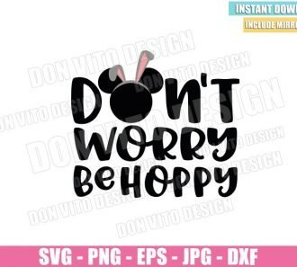 Don't Worry Be Hoppy (SVG dxf png) Disney Mickey Mouse Head Bunny Cut File Cricut Silhouette Vector Clipart - Don Vito Design Store