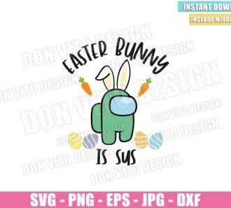 Easter Bunny is Sus (SVG dxf png) Among us Game Impostor Eggs Carrots Cut File Cricut Silhouette Vector Clipart - Don Vito Design Store