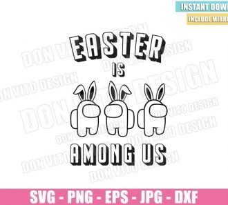Easter is Among us Outline (SVG dxf png) Game Impostor Bunny Ears Cut File Cricut Silhouette Vector Clipart - Don Vito Design Store