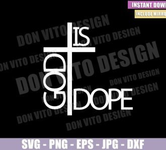 God Is Dope Cross (SVG dxf png) Faith Cross Christian Religion Cut File Cricut Silhouette Vector Clipart - Don Vito Design Store