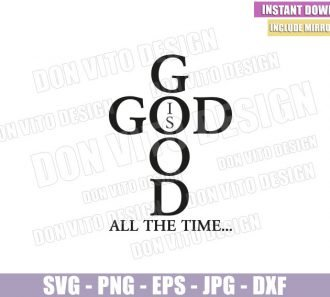 God is Good All The Time (SVG dxf png) Christian Cross God Words Bible Cut File Cricut Silhouette Vector Clipart - Don Vito Design Store