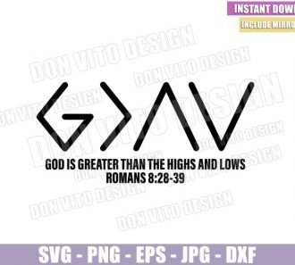 God is Greater than Highs Lows (SVG dxf png) Romans 8:28-39 Christian Quote Cut File Cricut Silhouette Vector Clipart - Don Vito Design Store
