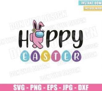 Happy Easter Eggs Among Us (SVG dxf png) Impostor Pink Bunny Ears Cut File Cricut Silhouette Vector Clipart - Don Vito Design Store