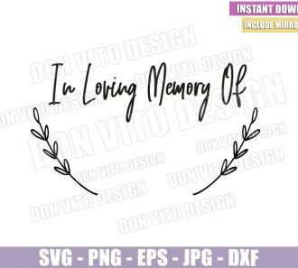 In Loving Memory Of (SVG dxf png) In Remembrance Rip Grief Heaven Funeral Cut File Cricut Silhouette Vector Clipart - Don Vito Design Store