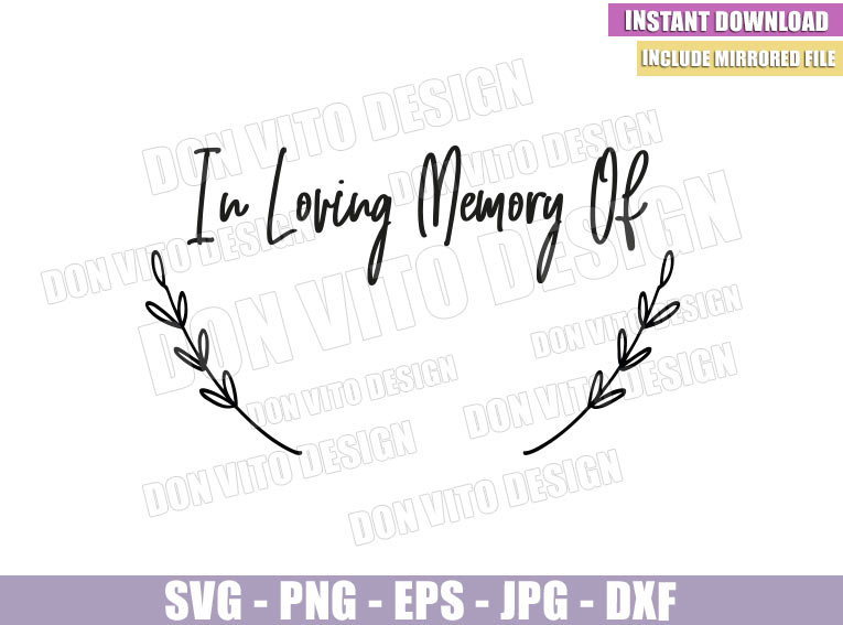 Download In Loving Memory Of Svg Dxf Png In Remembrance Rip Funeral Cut File