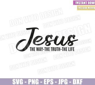 Jesus Way Truth Life (SVG dxf png) Christian Catholic Jesus Christ Quote Cut File Cricut Silhouette Vector Clipart - Don Vito Design Store