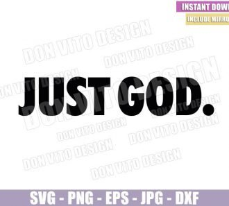 Just God (SVG dxf png) Nike Logo Quote Just Do It Cut File Cricut Silhouette Vector Clipart - Don Vito Design Store