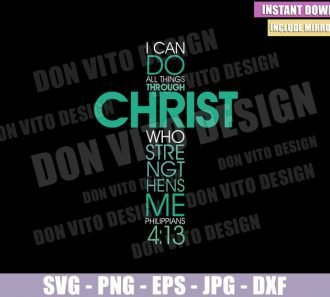 Philippians 4 13 Cross (SVG dxf png) I can do all things through Christ Cut File Cricut Silhouette Vector Clipart - Don Vito Design Store