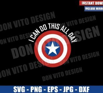 I can do this all day (SVG dxf png) Captain America Quote Shield Marvel Cut File Cricut Silhouette Vector Clipart - Don Vito Design Store