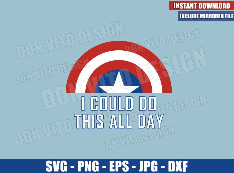 I could do this all day (SVG dxf png) Shield Captain America Quote Cut File Cricut Silhouette Vector Clipart - Don Vito Design Store