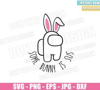 Some Bunny Is Sus (SVG dxf png) Game Impostor Rabbit Ears Outline Cut File Cricut Silhouette Vector Clipart - Don Vito Design Store