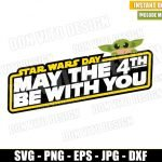 Baby Yoda Star Wars Day (SVG dxf png) May the 4th be with You Logo Cricut Silhouette Vector Clipart T-Shirt Design Disney Movie svg