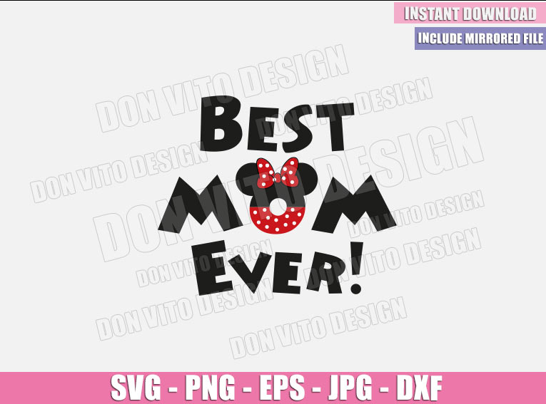 Best Mom Ever Minnie Ears (SVG dxf png) Mommy Minnie Mouse Cut File Cricut Silhouette Vector Clipart - Don Vito Design Store