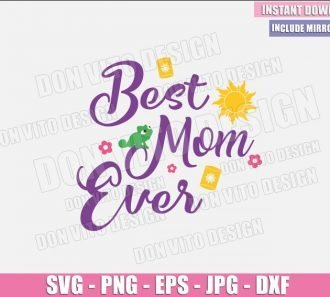 Best Mom Ever Tangled (SVG dxf png) Mommy Disney Princess Pascal Sun Cut File Cricut Silhouette Vector Clipart - Don Vito Design Store