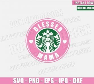 Blessed Mama Starbucks (SVG dxf png) Mommy Coffee Logo Mom Cup Cut File Cricut Silhouette Vector Clipart - Don Vito Design Store