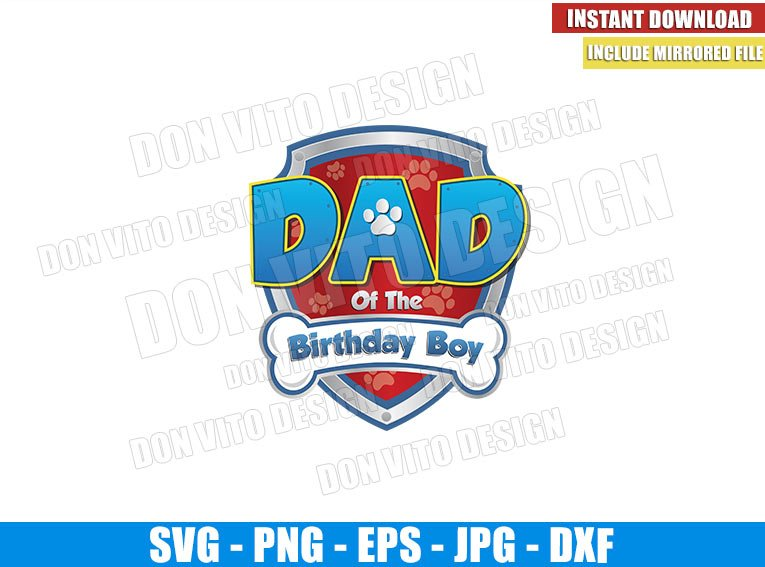 Dad of the Birthday Boy Paw Patrol (SVG dxf png) Badge Logo Cut File Cricut Silhouette Vector Clipart - Don Vito Design Store