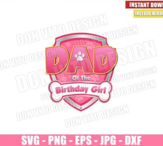 Dad of the Birthday Girl Paw Patrol (SVG dxf png) Badge Pink Logo Cut File Cricut Silhouette Vector Clipart - Don Vito Design Store