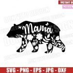 Floral Mama Bear (SVG dxf png) Bear Family Mom Momma Bear Cut File Cricut Silhouette Vector Clipart T-Shirt Design Mother Day svg