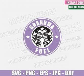Grandma Fuel (SVG dxf png) Starbucks Logo Grandmother Cup Coffee Cut File Cricut Silhouette Vector Clipart - Don Vito Design Store