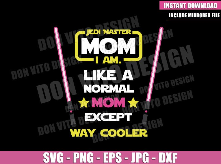 Jedi Master Mom I am (SVG dxf png) Star Wars Lightsaber Pink Cricut Silhouette Vector Clipart - Don Vito Design Store