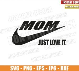 Mom Just Love it (SVG dxf png) Nike Logo Just do it Swoosh Cut File Cricut Silhouette Vector Clipart - Don Vito Design Store