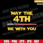 Lightsaber May the 4th (SVG dxf png) Star Wars Day Fourth be with You Cricut Silhouette Vector Clipart T-Shirt Design Disney Movie svg