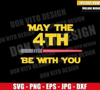 Lightsaber May the 4th (SVG dxf png) Star Wars Day Fourth be with You Cricut Silhouette Vector Clipart - Don Vito Design Store