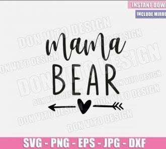 Mama Bear Arrow Heart (SVG dxf png) Mom Mommy Cut File Cricut Silhouette Vector Clipart - Don Vito Design Store