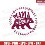 Mama Bear Floral Frame (SVG dxf png) Momma Bear Family Mom Cut File Cricut Silhouette Vector Clipart T-Shirt Design Mother Day svg