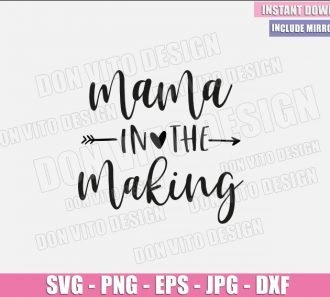 Mama In The Making (SVG dxf png) Mommy Baby Newborn Pregnancy Cut File Cricut Silhouette Vector Clipart - Don Vito Design Store