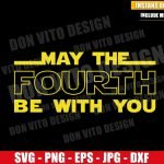 May The Fourth Logo (SVG dxf png) Star Wars Day May the Force be with You Cricut Silhouette Vector Clipart Design Disney Movie svg