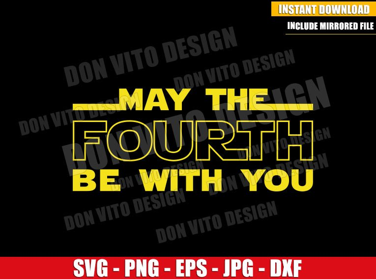 May The Fourth Logo (SVG dxf png) Star Wars Day May the Force be with You Cricut Silhouette Vector Clipart - Don Vito Design Store