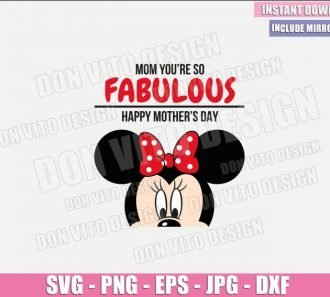 Mom You're So Fabulous Minnie (SVG dxf png) Minnie Mouse Happy Mother Day Cut File Cricut Silhouette Vector Clipart - Don Vito Design Store