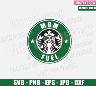Mom Fuel (SVG dxf png) Starbucks Logo Mommy Cup Drink Coffee Cut File Cricut Silhouette Vector Clipart - Don Vito Design Store