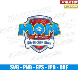 Mom of the Birthday Boy Paw Patrol (SVG dxf png) Badge Logo Cut File Cricut Silhouette Vector Clipart - Don Vito Design Store